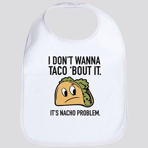 I Don't Wanna Taco 'Bout It Bib
