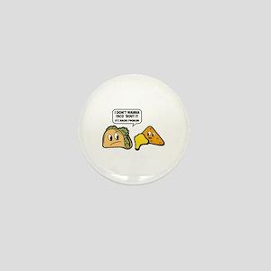 I Don't Wanna Taco 'Bout It Mini Button