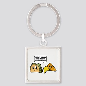 I Don't Wanna Taco 'Bout It Square Keychain