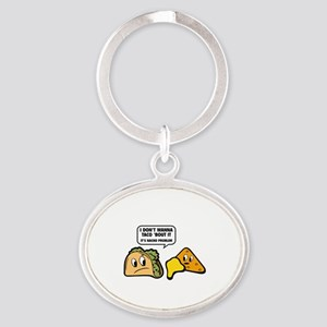 I Don't Wanna Taco 'Bout It Oval Keychain