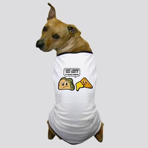 I Don't Wanna Taco 'Bout It Dog T-Shirt