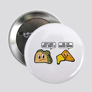 "Let's Just Taco 'Bout It 2.25"" Button"