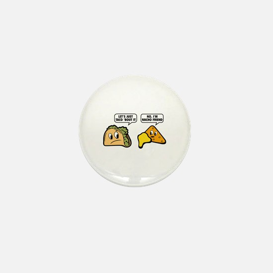 Let's Just Taco 'Bout It Mini Button