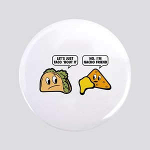 """Let's Just Taco 'Bout It 3.5"""" Button"""