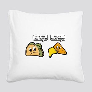 Let's Just Taco 'Bout It Square Canvas Pillow