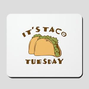 It's Taco Tuesday Mousepad