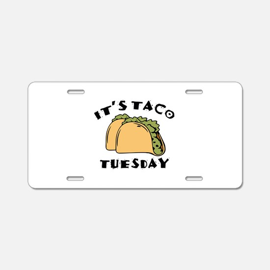 It's Taco Tuesday Aluminum License Plate