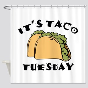 It's Taco Tuesday Shower Curtain