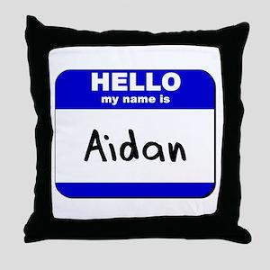 hello my name is aidan  Throw Pillow
