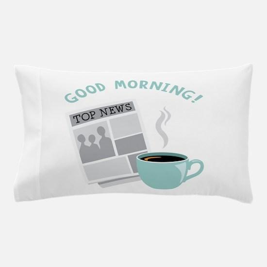 Good Morning! Pillow Case
