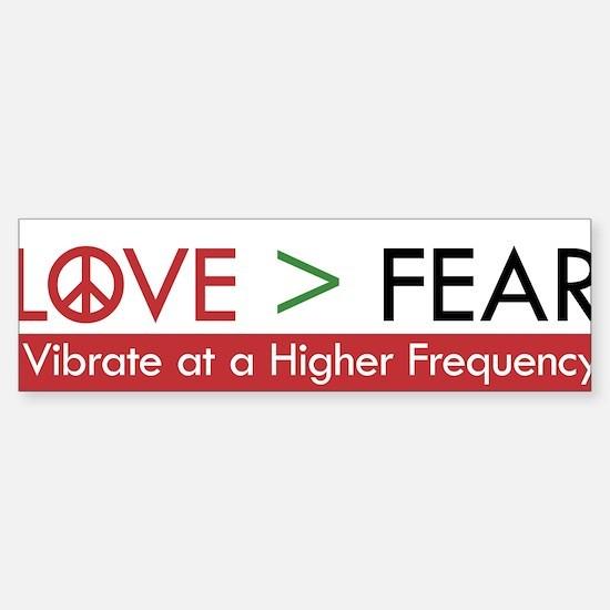 LOVE FEAR Bumper Bumper Bumper Sticker