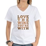 Love The Wine You're With Women's V-Neck T-Shirt