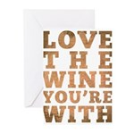 Love The Wine You're Wit Greeting Cards (Pk of 10)