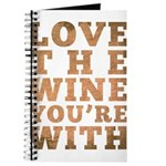 Love The Wine You're With Journal