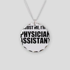 Trust Me, Im A Physician Assistant Necklace