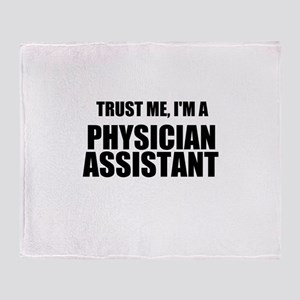 Trust Me, Im A Physician Assistant Throw Blanket