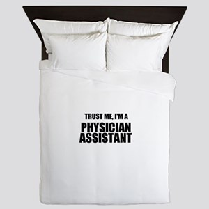 Trust Me, Im A Physician Assistant Queen Duvet