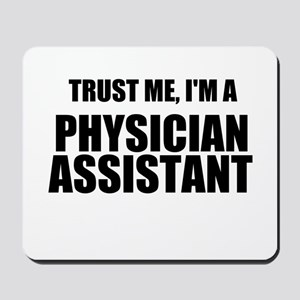 Trust Me, Im A Physician Assistant Mousepad