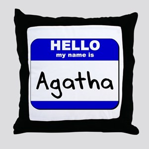 hello my name is agatha  Throw Pillow