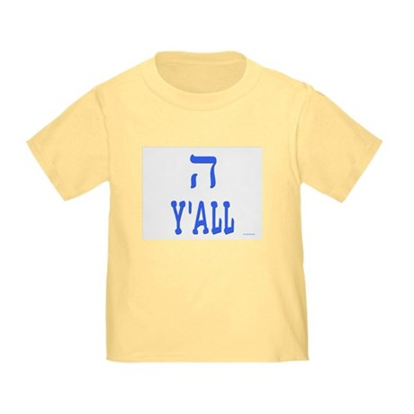 Hey Y'All Toddler T-Shirt