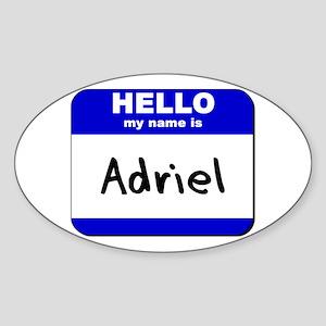hello my name is adriel Oval Sticker