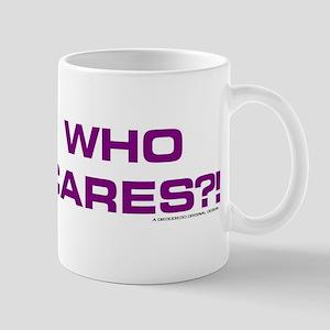 wHO cARES?! Mugs