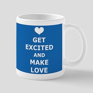 Get Excited and Make Love Mug