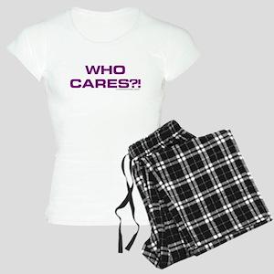 wHO cARES?! Pajamas