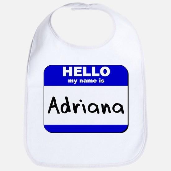 hello my name is adriana  Bib