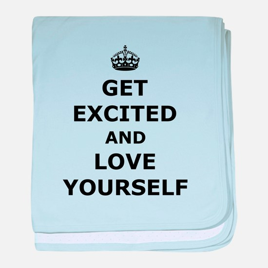 Get Excited and Love Yourself baby blanket