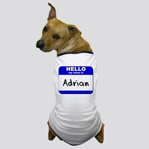 hello my name is adrian Dog T-Shirt
