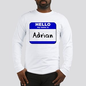 hello my name is adrian Long Sleeve T-Shirt