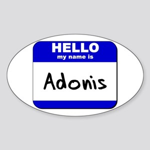 hello my name is adonis Oval Sticker