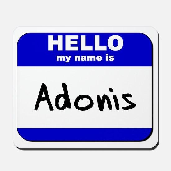 hello my name is adonis  Mousepad