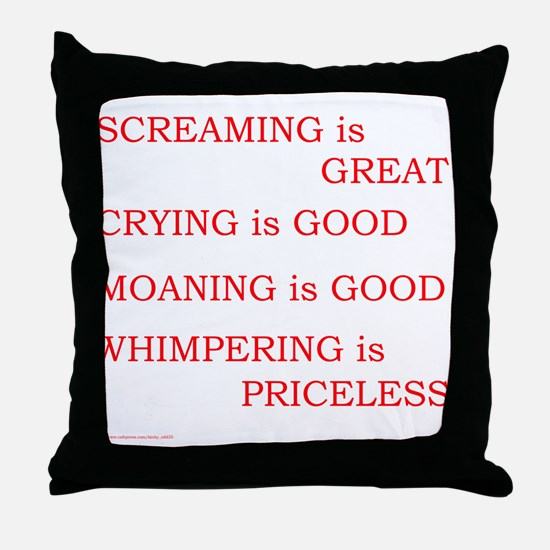 Priceless Whimpering Throw Pillow