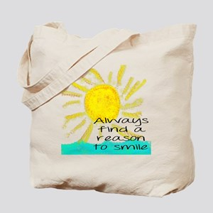 Always find a reason to smile Tote Bag