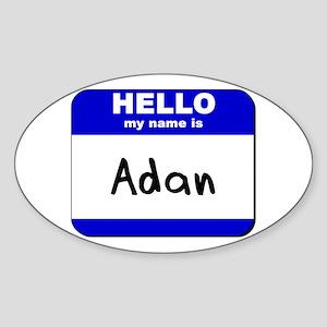 hello my name is adan Oval Sticker