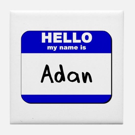 hello my name is adan  Tile Coaster