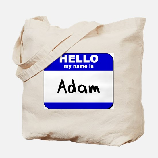 hello my name is adam Tote Bag