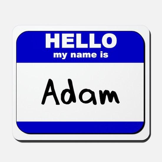 hello my name is adam  Mousepad