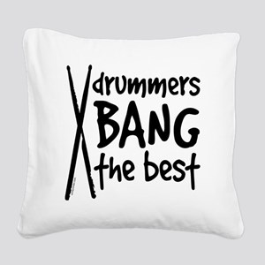 Drummers Bang the Best Square Canvas Pillow