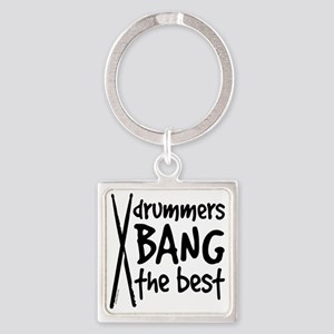 Drummers Bang the Best Square Keychain