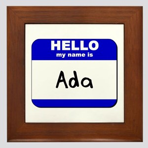 hello my name is ada  Framed Tile