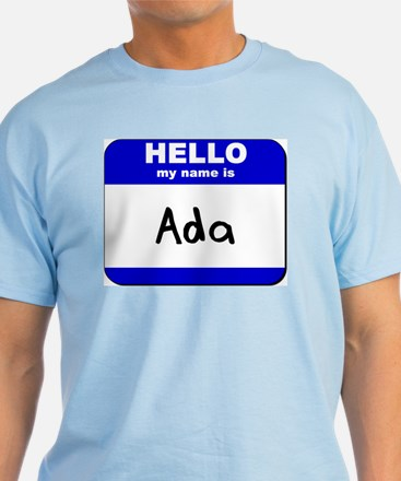 hello my name is ada T-Shirt