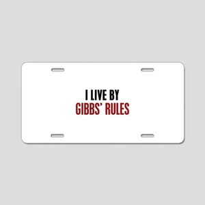 I Live by Gibbs' Rules Aluminum License Plate
