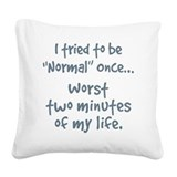 I tried be normal once Square Canvas Pillows