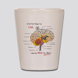 I miss my mind Shot Glass