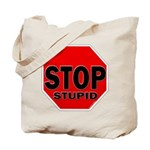 Stop Stupid Tote Bag