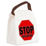 Stop Stupid Canvas Lunch Bag