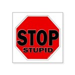 Stop Stupid Square Sticker 3
